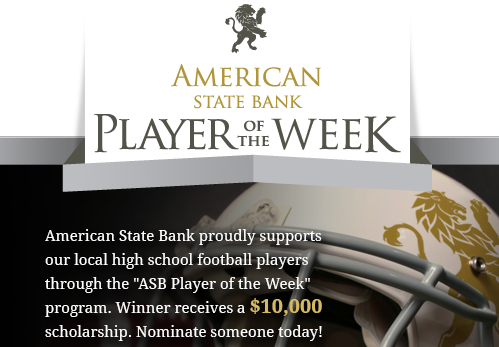 "ASB proudly supports our local high school football players through the ""ASB Player of the Week"" program. Winner receives a $10,000 scholarship. Nominate someone today! [click image link to read more about this program]"