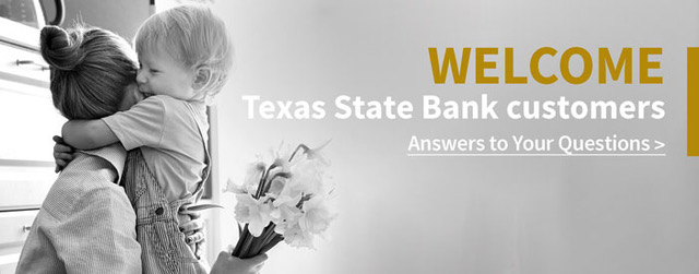 welcome Texas State Bank Customers banner with a mother hugging her young son.